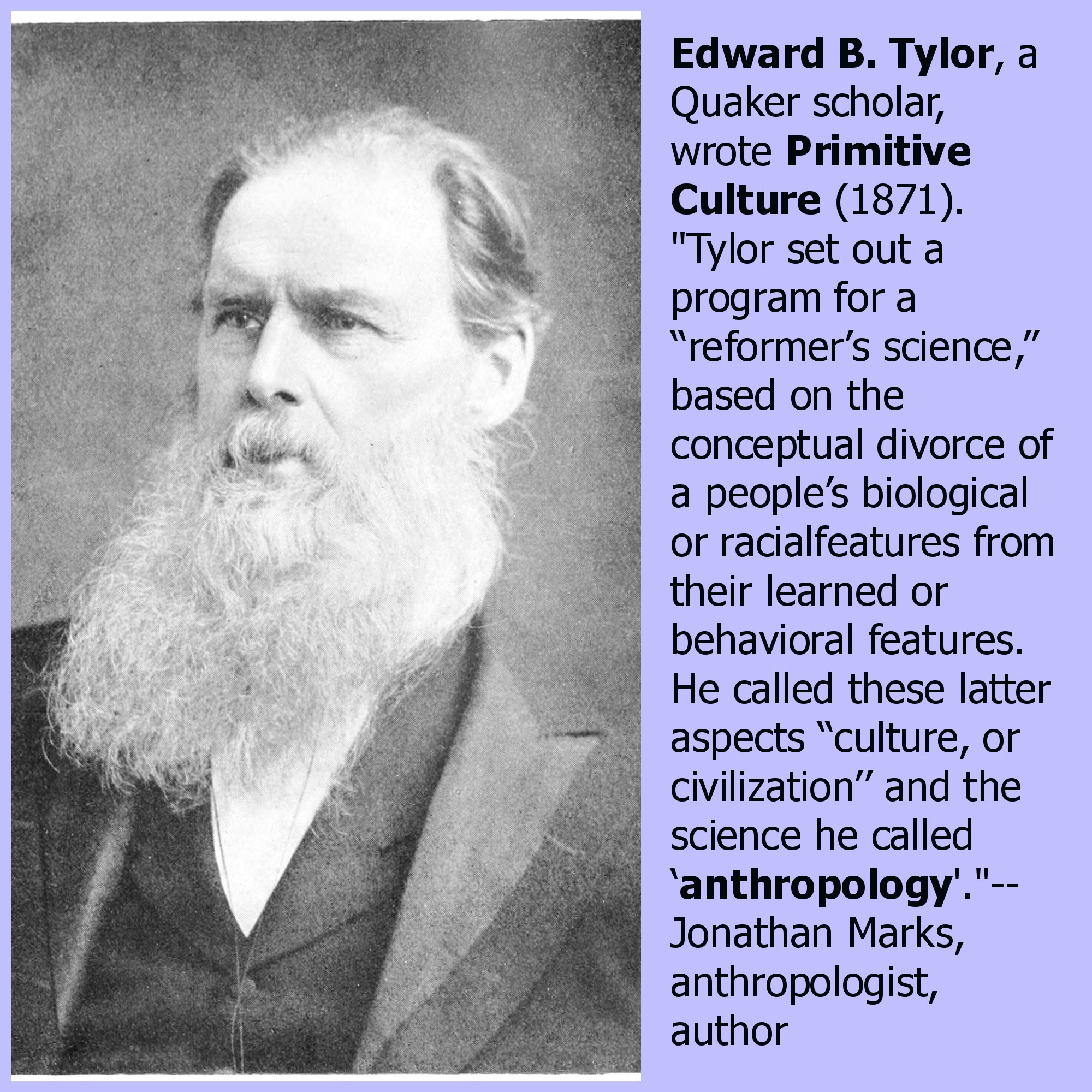 edward b tylor Edward b tylor, the first professor of anthropology at the university of oxford, declared that culture is that complex whole which includes knowledge, belief, art .